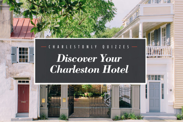 Quiz: Discover Your Charleston Hotel